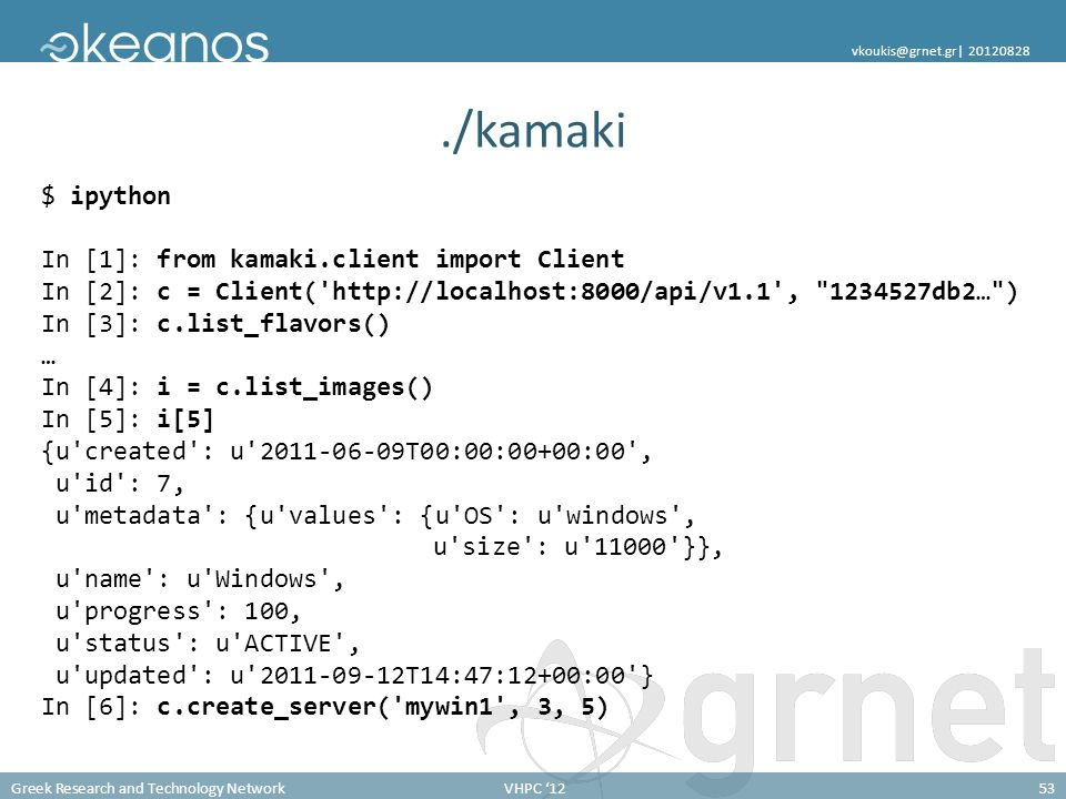 ./kamaki $ ipython In [1]: from kamaki.client import Client